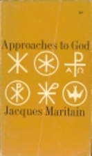 Approaches to God by Jacques Maritain