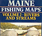 Maine Fishing Maps: Rivers and Streams…