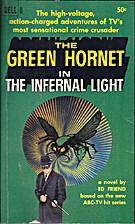 The Green Hornet in the Infernal Light by Ed…