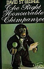 The Right Honourable Chimpanzee by DAVID ST…