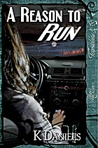 A Reason to Run by K Daniels