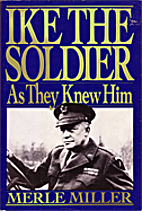 Ike the Soldier by Merle Miller