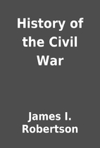 History of the Civil War by James I.…