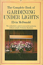 The Complete Book of Gardening Under Lights…