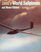 Jane's World Sailplanes and Motor Gliders by…