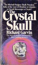 The Crystal Skull by Richard M. Garvin