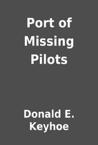 Port of Missing Pilots by Donald E. Keyhoe