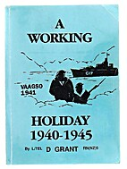 A working holiday, 1940-1945 by Donald Grant