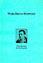 Work brings happiness by Philip Buttinger