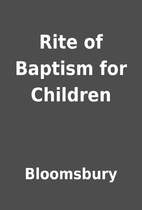 Rite of Baptism for Children by Bloomsbury