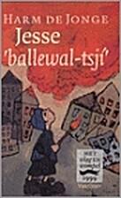 Jesse, 'ballewal-tsjí' by Harm De Jonge