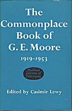Commonplace book, 1919-1953 by G. E. Moore