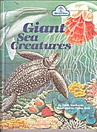 Giant Sea Creatures by Edith Kunhardt