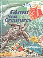 Giant Sea Creatures by Edith Kunhardt