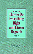 How to Do Everything Right and Live to…