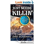Just Needs Killin' by Jinx Schwartz