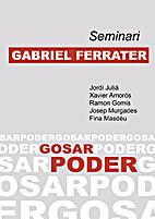 Seminari Gabriel Ferrater: Gosar poder by…