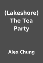 (Lakeshore) The Tea Party by Alex Chung