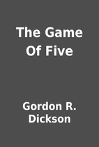 The Game Of Five by Gordon R. Dickson