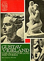 Gustav Vigeland : The Sculptor and His Works…