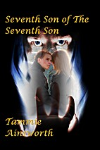 The Seventh Son of The Seventh Son by Tammie…