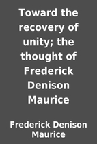 Toward the recovery of unity; the thought of…