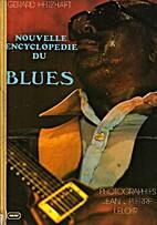 Nouvelle encyclopédie du blues by Gérard…