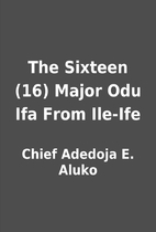 The Sixteen (16) Major Odu Ifa From Ile-Ife…