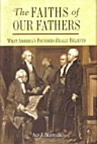 THE Faiths of Our Fathers; What America's…