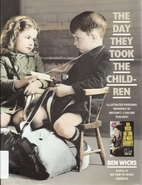 The day they took the children by Ben Wicks