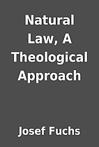 Natural Law, A Theological Approach by Josef…