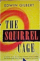 The Squirrel Cage by Edwin Gilbert