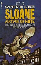 Sloane: Fistful of Hate by Steve Lee