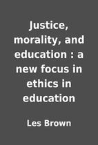 Justice, morality, and education : a new…