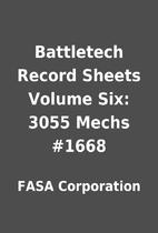 Battletech Record Sheets Volume Six: 3055…
