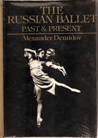 The Russian ballet: Past and present by A…