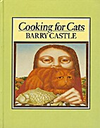 Cooking for Cats by Barry Castle