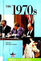 The 1970s (America's Decades) by Mark Ray…