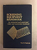 Screening Equipment Handbook by Tom M.…