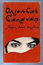 The Oriental Caravan: a Revelation of the…