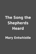 The Song the Shepherds Heard by Mary…