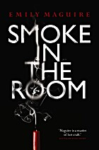 Smoke in the room by Emily Maguire