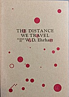 The Distance We Travel by W. D. Ehrhart