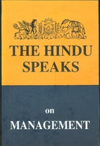 The Hindu Speaks on Management - Vol I by…