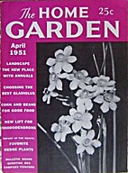The Home Garden Volume 17 Number 04 1951…