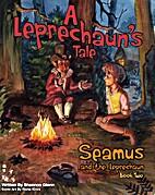 A Leprechaun's Tale (Seamus and the…