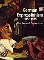German Expressionism, 1915-1925: The Second…