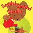 Seeds! Seeds! Seeds! by Nancy Elizabeth…