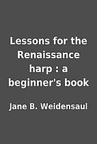 Lessons for the Renaissance harp : a…