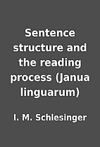 Sentence structure and the reading process…